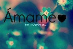 ámame!!