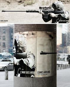 """""""What goes around, comes around"""" ~ Creative anti-war advertisement created by Big Ant International advertising agency in New York."""