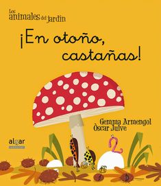 It lived in a chestnut but someone roasted it and now the worm is homeless. Autumn has arrived . Tapas, Bolet, I Love Books, Childrens Books, Erika, Classroom Ideas, Google, Pumpkin Crunch, Toddler Activities