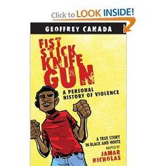 Fist Stick Knife Gun: A Personal History of Violence: Geoffrey Canada, Jamar Nicholas: 9780807044490: Amazon.com: Books
