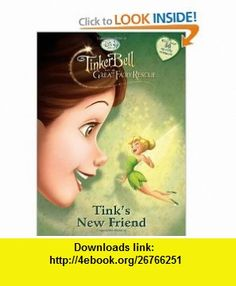 Tinker Bell and the Great Fairy Rescue Tinks New Friend (Disney Fairies) (Hologramatic Sticker Book) (9780736427241) Cynthia Hands, Disney Storybook Artists , ISBN-10: 0736427244  , ISBN-13: 978-0736427241 ,  , tutorials , pdf , ebook , torrent , downloads , rapidshare , filesonic , hotfile , megaupload , fileserve