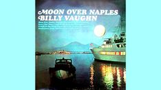 Billy Vaughn - Moon Over Naples - Vintage Music Songs