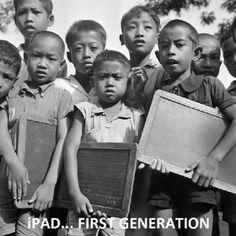I-pad first generation hahaha