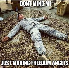 HAVE to have a sense of humor!In America we make freedom angels. Memes Humor, Funny Memes, Gun Humor, Army Mom, Army Life, Funny Shit, Hilarious, Funny Stuff, Humor Militar