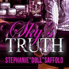 o let the world know that Stephanie Saffold Doll is coming out with a book Nov 5. It will be available on Kindle. If you don't have a kindle, you can download the app on your phone or tablet. I need everyone to click the like and  share so the world will be ready.‪#‎Urbanfiction‬ ‪#‎SkysTruth‬ ‪#‎TVP‬ ‪#‎TBRS‬.