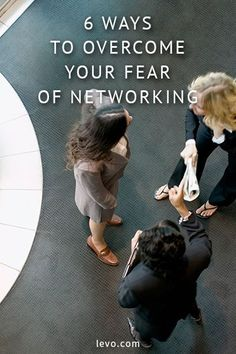How to overcome your fear of networking. www.levo.com #Careeradvice