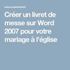 Créer un livret de messe sur Word 2007 pour votre mariage à l'église