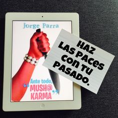 Como David hace en la novela. #AnteTodoMushaKarma #TodosKarma2 #JorgeParra  #karma #vida #leer #novela #twitter #facebook #instagram #pinterest #moovz #blogger #paces #pasado