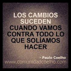 El Cambio necesita Coraje. ¿Habéis dado este paso para cambiar de vida? - www.instagram.com... | @Paulo Fernandes Coelho #Cambio #Coraje #PauloCoelho #Valentía #CoelhoQuote