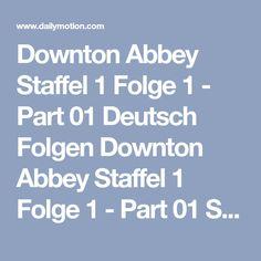 Downton Abbey Staffel 1 Folge 1 Youtube