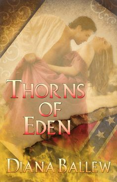 Thorns of Eden, by Diana Ballew  (one of my cousins)