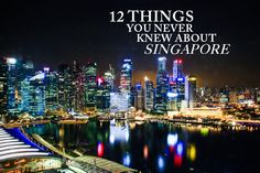 Whether you're a history buff, or you'd simply like to find out more about our country, here are 12 interesting things that you never knew about Singapore