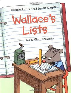 Wallace's List by Barbara Bottner and Gerald Kruglik. Great book about a mouse who can do anything as long as he has a list. From The Sensory Spectrum. Pinned by  SOS Inc. Resources.  Follow all our boards at http://pinterest.com/sostherapy  for therapy   resources.