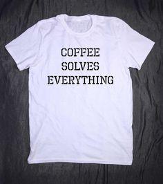 Coffee Solves Everything Slogan Funny Morning by HyperWaveFashion
