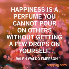 Quotes About Happiness : QUOTATION – Image : Quotes Of the day – Description Make Others Happy, Make Yourself Happier – Ralph Waldo Emerson Sharing is Power – Don't forget to share this quote ! New Quotes, Famous Quotes, Happy Quotes, Quotes To Live By, Inspirational Quotes, Qoutes, Positive Psychology, Positive Quotes, Happiness Comes From Within