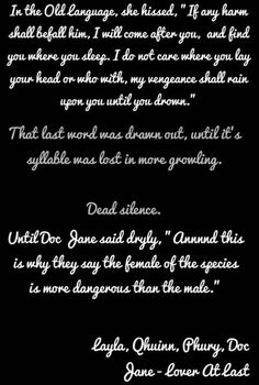 Female of the species is more dangerous then the male.                                                                     BDB series