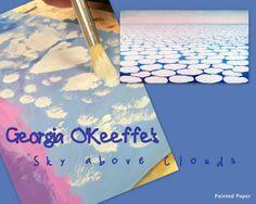 Georgia O'Keeffe – Painted Paper Art - multiple lesson plans for sale Kindergarten Art Lessons, Art Lessons For Kids, Art Lessons Elementary, Art For Kids, Kid Art, Clouds For Kids, Georgia O'keefe Art, Georgia Okeefe, Cloud Art