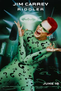 Batman Forever - The Riddler... don't think they could have had a better Riddler. Not a huge Jim Carrey fan but he killed it as The Riddler!!