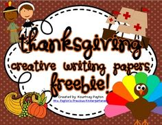 Thanksgiving Creative Writing Papers Freebie! Some have a prompt, some do not. Use these during your writing time to spark imagination and get your students to write about something exciting!