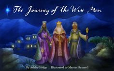 The Journey of the Wise Men - Kindle edition by Ashley Hodge, Marina Saumell. Children Kindle eBooks @ Amazon.com.