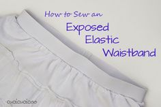 How to Sew an Exposed Elastic Waistband: an easy alternative to fussy zippers and elastic casings! Learn how on www.cucicucicoo.com