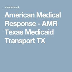 American Medical Response - AMR Texas Medicaid Transport TX