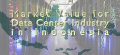 Backup as a Service: Market Value for Data Center Industry in Indonesia...