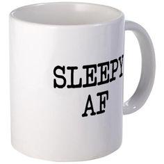 Sleepy AF Mugs on CafePress.com
