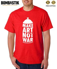 R 0452 MAKE ART NOT WAR T-shirt Tee Peace Love Culture Cinema Design Music  Top 270f137e70
