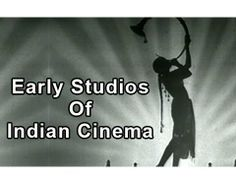 100 Years Of Bollywood - Early Studios Of Indian Cinema
