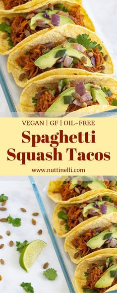These spaghetti squash tacos are really easy to make, simple, and quite delicious. They are vegan, gluten free, and oil free! #nuttinelli #veganlunch #tacotuesday #vegantacos
