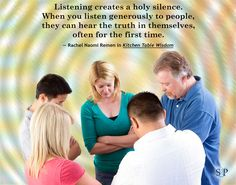Listening creates a holy silence...