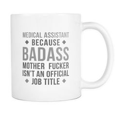 Badass Medical Assistant mug is a perfect gift for any Medical Assistant coffee or tea drinker. For his birthday or Christmas. WITH THIS MUG, YOU CAN MAKE YOUR Medical Assistant friends LIGHT UP WITH