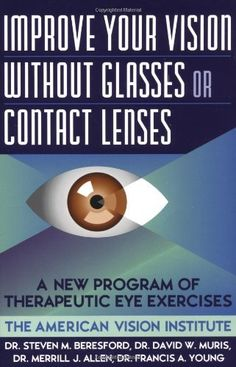 Improve Vision without Glasses or Contact Lenses by Merril Beresford, http://www.amazon.co.uk/dp/0684814382/ref=cm_sw_r_pi_dp_SCqjtb0M5VYHH
