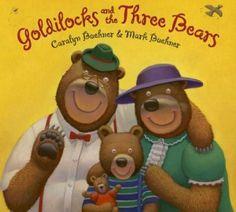 """Goldilocks & the Three Bears"" by Caralyn & Mark Buehner"