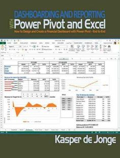 Dashboarding and Reporting With Power Pivot and Excel: How to Design and Create a Financial Dashboard With Powerp...