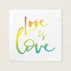 LOVE IS LOVE LBGT rainbow hand lettered typography Napkin - kitchen gifts diy ideas decor special unique individual customized Love Rainbow, Rainbow Pride, Personalized Napkins, Personalized Wedding, Love Boyfriend, Wedding Napkins, Signature Cocktail, Love Gifts, Love Letters