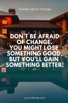 If something isn't good, you must make some change. That's why we have life change quotes this time, because you must change your thoughts, change your mind, make some change.   #lifeinspiration #change #quotes #motivation #inspiration