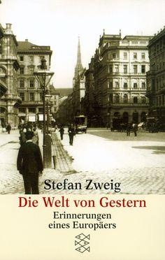 """Lecturas 2.0: """"El mundo de ayer"""" de Stefan Zweig. Radiografía de la Europa pre era bélica   De Papel a Digital"""