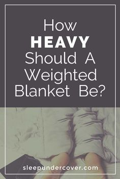 How Heavy Should A Weighted Blanket Be ? Effects Of Insomnia, Insomnia Remedies, Natural Sleep Remedies, Making A Weighted Blanket, Sleeping Through The Night, Sleep Problems, How To Get Sleep, Stress And Anxiety