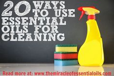 20 Ways to Use Essential Oils for Cleaning