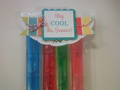 Stay cool this summer! End of school year idea. Cute idea for kids - these popsicles are really inexpensive.