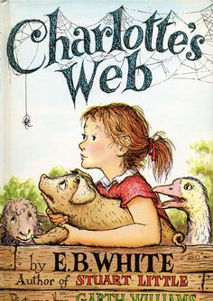 Charlotte's Web by E.B. White. Illustrations by Garth Williams. Friendship, loyalty, kindness.