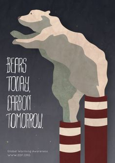 campaign ideas Bears Today, Carbon Tomorrow by Lori Miller, USA, for EDF.A campaign to bring awareness to the effects of global warming on animals. Global Warming Poster, Effects Of Global Warming, Global Warming Slogans, Visual Metaphor, Save Our Earth, Satire, Social Awareness, Design Poster, Environmental Issues