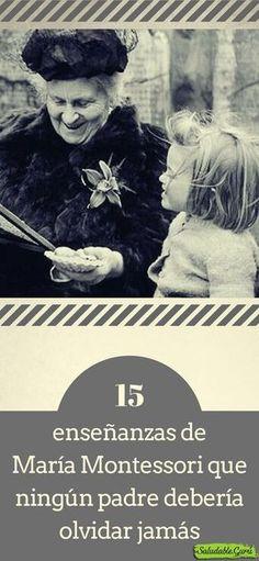 15 enseñanzas de María Montessori que ningún padre debería olvidar jamás. #15 #enseñanzas #MaríaMontessori #ningún #padre #olvidar #jamás #maria #montessori #educadora #maestra #salud #saludable #profesora #enseñar #educar #educacion #aprender #paciencia #niños #estudio #padre #madre #niño #niña #hostilidad #idea #opinion #presencia #ausencia