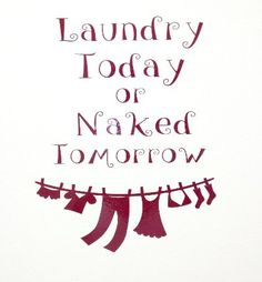 Hey, I found this really awesome Etsy listing at https://www.etsy.com/listing/263314985/laundry-today-naked-tomorrow-laundry