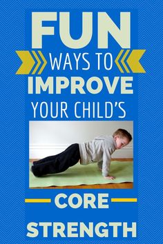 Why core strength is important for your child and fun and easy ways to improve it!