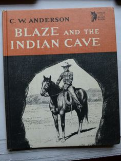Blaze And The Indian Cave by C.W. Anderson Vintage Hardcover Book 1964 Boys and Horses by fancypak on Etsy https://www.etsy.com/listing/263141882/blaze-and-the-indian-cave-by-cw-anderson