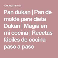 Pan dukan | Pan de molde para dieta Dukan | Magia en mi cocina | Recetas fáciles de cocina paso a paso