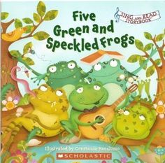Five Green and Speckled Frogs (Sing and Read Storybook): Constanza Basaluzzo: 9780545067010: Amazon.com: Books
